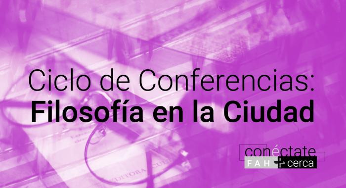 Ciclo de Conferencias Filosofía en la Ciudad_15ai_Agenda_Cultural